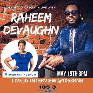 The Olympia D. Show & Raheem Devaughn