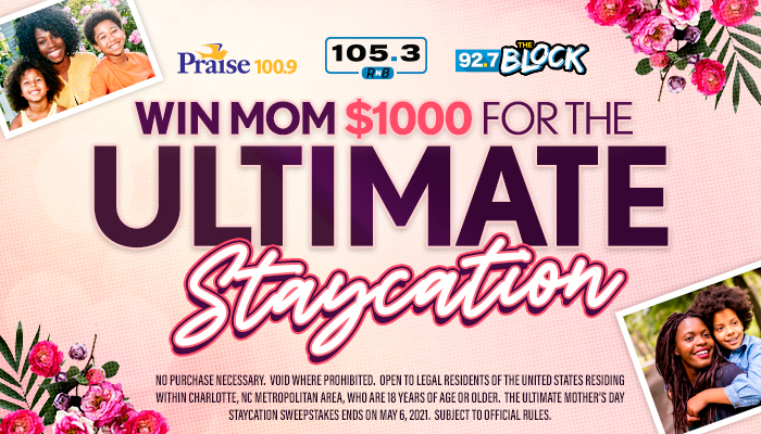 Local: Mother's Day Ultimate Staycation Contest_RD Charlotte_April 202